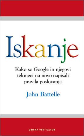 Knjiga Iskanje, ali kako so Google in njegovi tekmeci na novo napisali pravila poslovanja