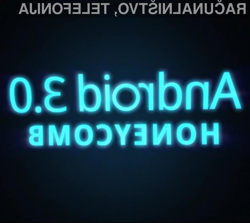 Mobilni operacijski sistem Android 3.0 Honeycomb bo na voljo le za tablične računalnike!