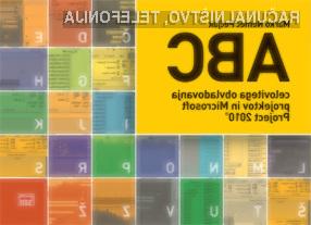 Knjiga ABC celovitega obvladovanja projektov in Microsoft Project 2010