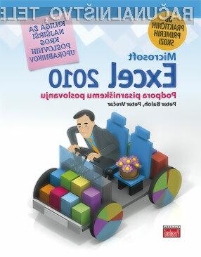 Knjiga Ob praktičnih primerih skozi MS Excel 2010 – I. podpora pisarniškemu poslovanju