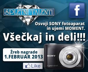 Lajkaj FB stran Spletni Talenti in s Sony Cybershoot fotoaparatom ujemi moment.