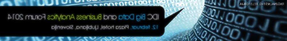 V sredo, 12. februarja, se udeležite konference IDC Big Data & Business Analytics Forum v hotelu Plaza v Ljubljani.