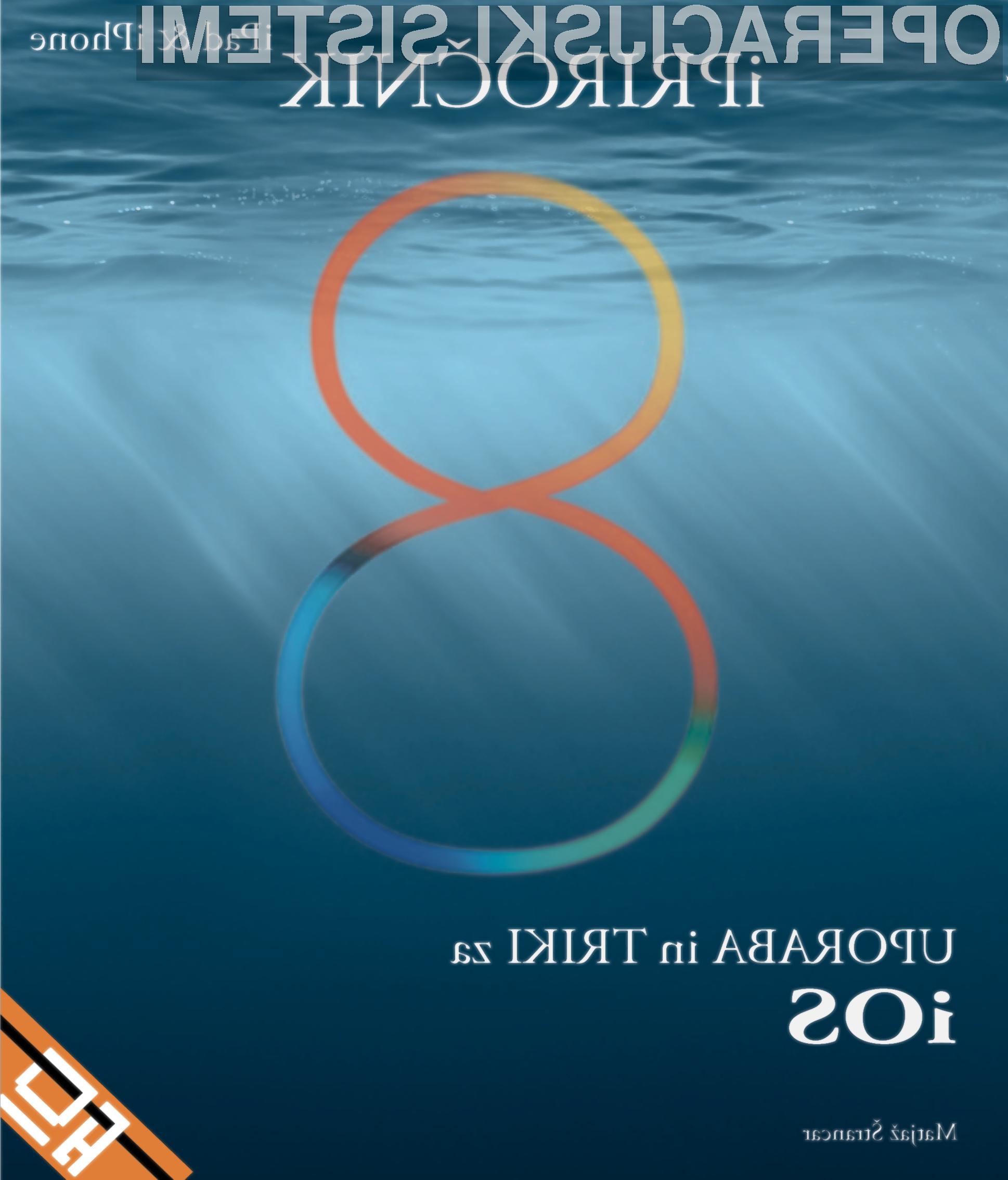 Že poznate vse trike in novosti sistema iOS 8?