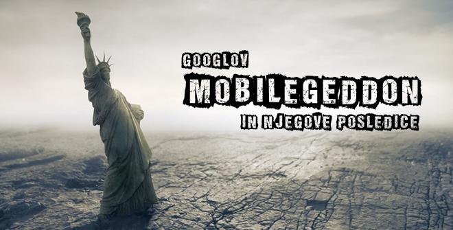 Kakšne so posledice Googlovega Mobilegeddona?