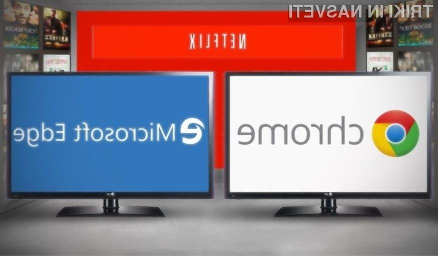 Za predvajanje vsebin na Netlixu je Microsoft Edge edina pametna izbira.