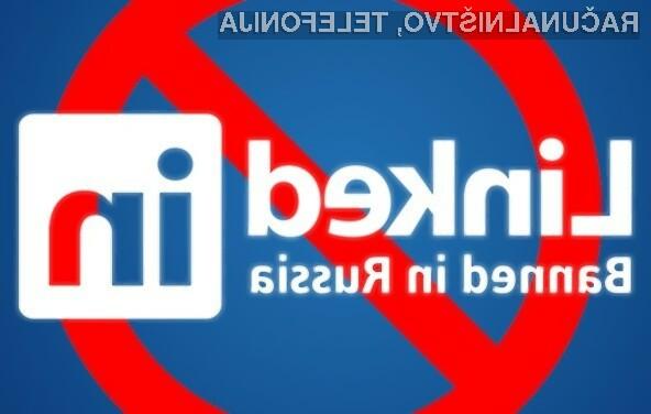 LinkedIn v Rusiji nima več kaj iskati!