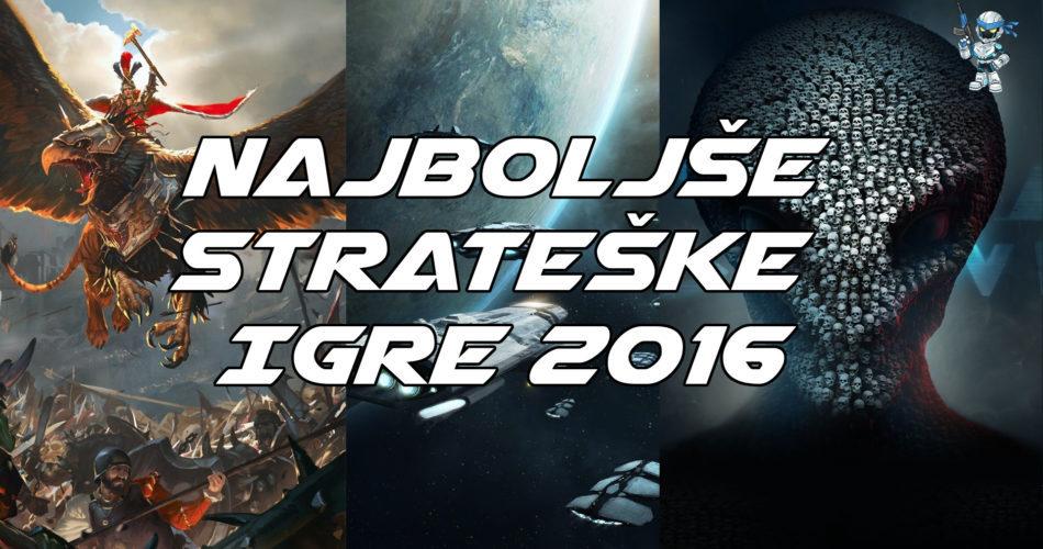 Najboljše igre leta 2016: Strateške igre