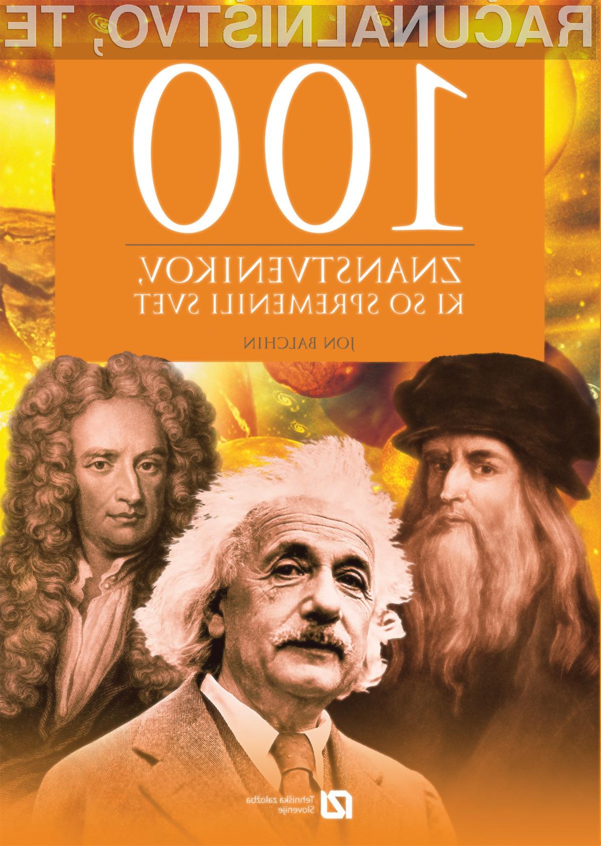 100 znanstvenikov, ki so spremenili svet  – IZKLICNA CENA 1 €!