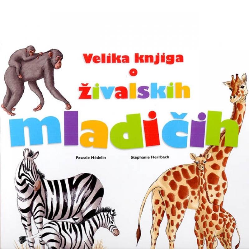 Velika knjiga o živalskih mladičih