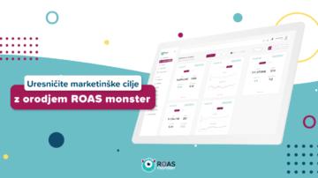Uresničite marketinške cilje z orodjem ROAS monster.