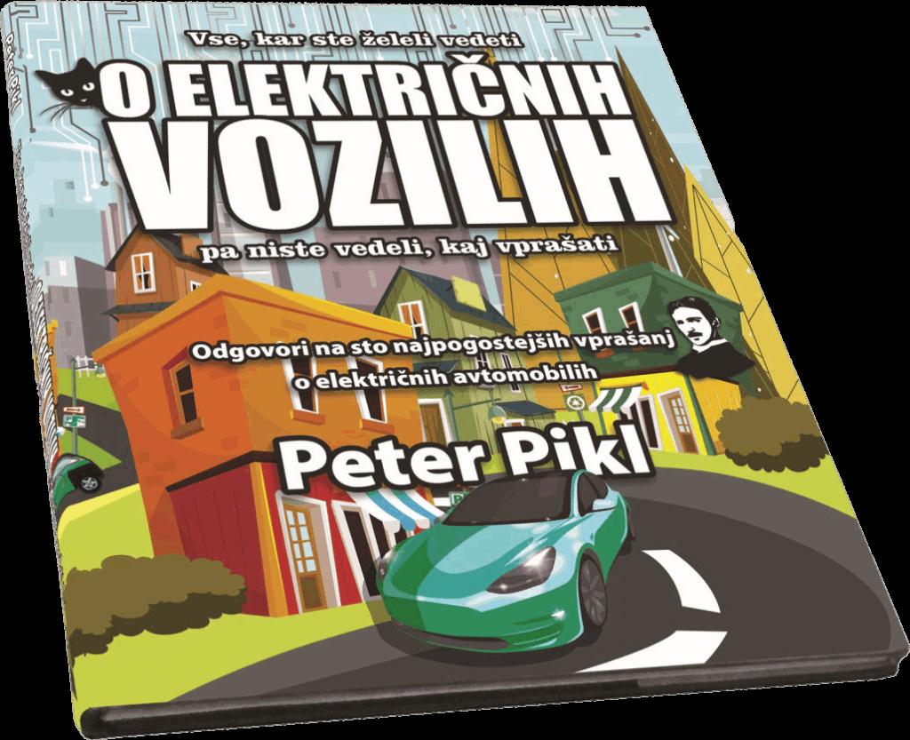 """Peter Pikl v novi knjigi """"Vse, kar ste želeli vedeti o električnih vozilih"""" odgovarja na 100 najbolj zanimivih vprašanj o električnih vozilih."""
